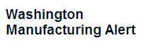 Washington Manufacturing Alert